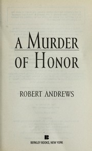Cover of: A murder of honor | Andrews, Robert