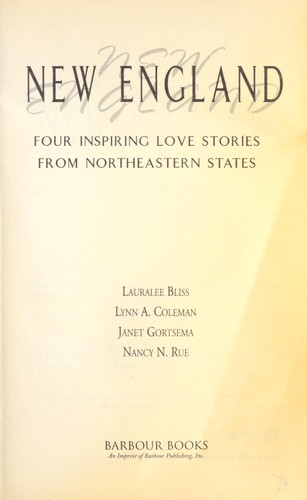 New England : four inspiring love stories from Northeastern States by