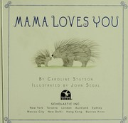 Cover of: Mama loves you | Caroline Stutson