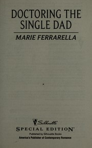 Cover of: Doctoring the single dad | Marie Ferrarella