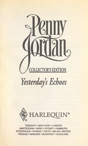 Cover of: Yesterday's Echoes | Penny Jordan
