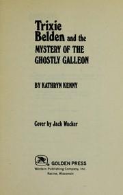 Cover of: Trixie Belden and the mystery of the ghostly galleon | Kathryn Kenny