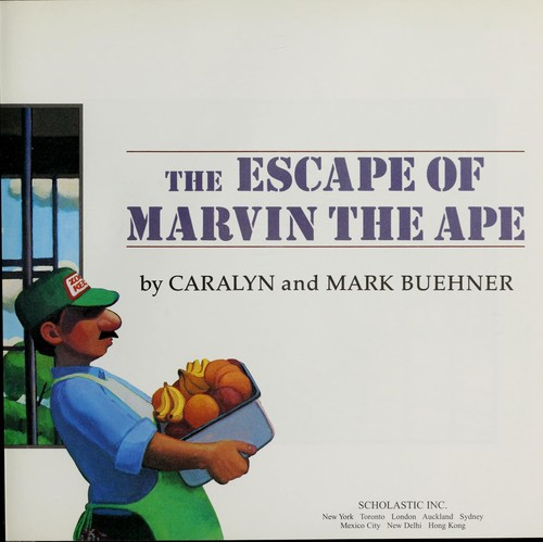 The escape of Marvin the ape by Caralyn Buehner