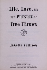 Cover of: Life, Love, and the Pursuit of Free Throws | Janette Rallison