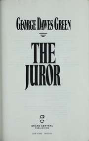 Cover of: The juror | George Dawes Green