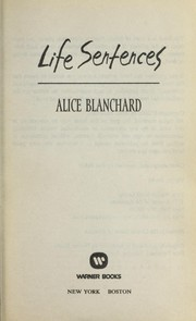 Cover of: Life sentences | Alice Blanchard