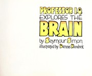 Cover of: Professor I.Q. explores the brain | Seymour Simon