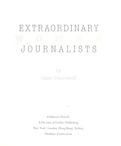 Extraordinary women journalists by Claire Price-Groff