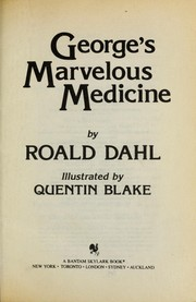 Cover of: George's marvelous medicine | Roald Dahl