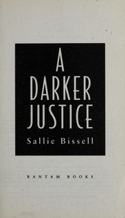 Cover of: A darker justice by Sallie Bissell