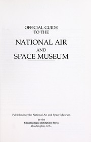 Cover of: Official guide to the National Air and Space Museum. | National Air and Space Museum.