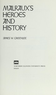 Cover of: Malraux's heroes and history