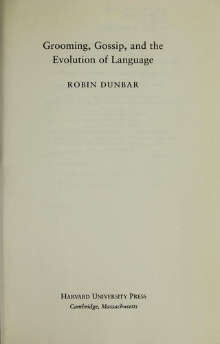 Grooming, gossip, and the evolution of language by R. I. M. Dunbar