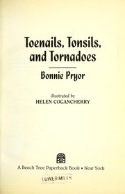 Cover of: Toenails, tonsils, and tornadoes