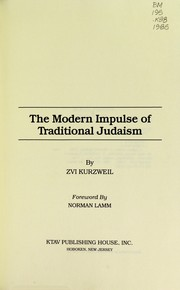 Cover of: The modern impulse of traditional Judaism | Z. E. Kurzweil