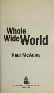 Cover of: Whole wide world | Paul J. McAuley