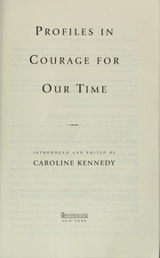 Cover of: Profiles in courage for our time | Caroline Kennedy