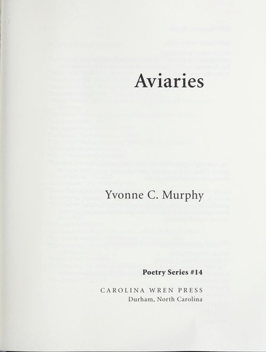 Aviaries by Yvonne C. Murphy