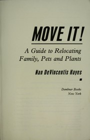 Cover of: Move it!: a guide to relocating family, pets, and plants