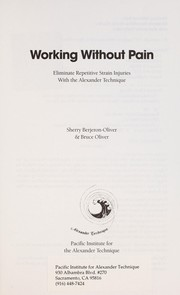 Cover of: Working Without Pain | Sherry Berjeron-Oliver, Bruce Oliver