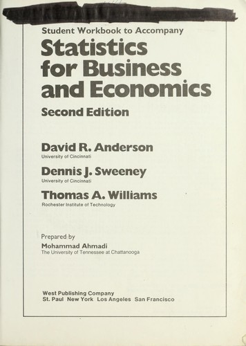 Student workbook to accompany Statistics for business and economics by Mohammad Ahmadi