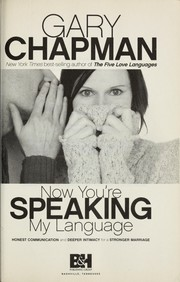 Cover of: Now You're Speaking My Language | Gary Chapman
