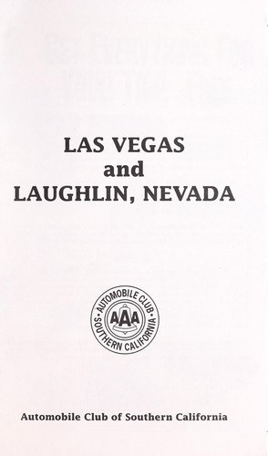 Las Vegas and Laughlin, Nevada by Automobile Club of Southern California. Travel Publications Department