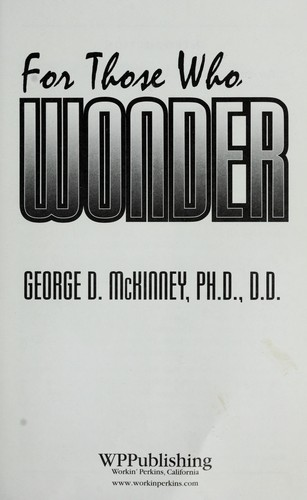 For those who wonder by George D. McKinney