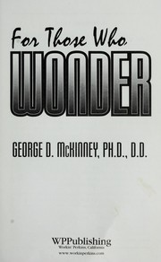 Cover of: For those who wonder | George D. McKinney