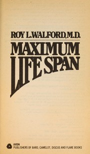 Maximum life span by Roy L. Walford