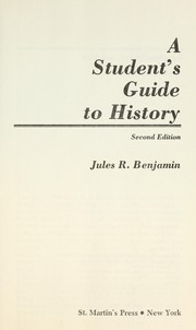 Cover of: A student's guide to history | Jules R. Benjamin