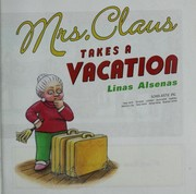 Cover of: Mrs. Claus takes a vacation | Linas Alsenas
