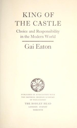 King of the castle : choice and responsibility in the modern world by