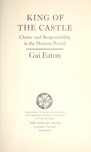 Cover of: King of the castle : choice and responsibility in the modern world |