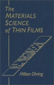 Cover of: The materials science of thin films | Milton Ohring