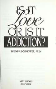 Cover of: Is it love or is it addiction? | Brenda Schaeffer