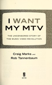 Cover of: I want my MTV : the uncensored story of the music video revolution |