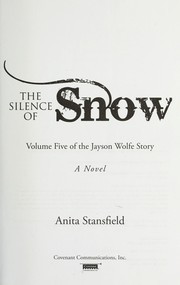 Cover of: The silence of snow | Anita Stansfield
