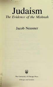 Cover of: Judaism, the evidence of the Mishnah