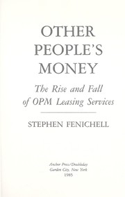 Cover of: Other people's money : the rise and fall of OPM Leasing Services |