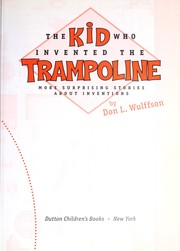 Cover of: The kid who invented the trampoline: more surprising stories about inventions