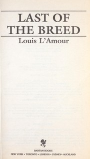 Cover of: Last of the breed by Louis L'Amour