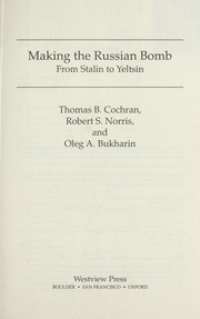 Making The Russian Bomb: From Stalin To Yeltsin