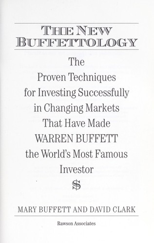 The new Buffettology : the proven techniques for investing successfully in changing markets that have made Warren Buffett the world's most famous investor by