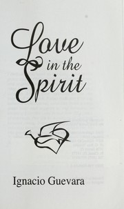 Cover of: Love in the spirit | Ignacio Guevara