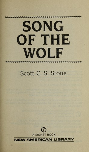 Song of the wolf by Scott C. S. Stone