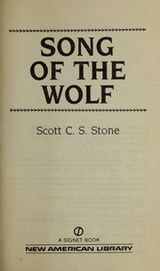 Cover of: Song of the wolf | Scott C. S. Stone