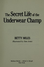 Cover of: The Secret Life of the Underwear Champ | Betty Miles