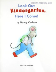 Cover of: Look out kindergarten, here I come!