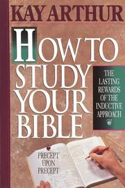 Cover of: How to study your Bible: The Lasting Rewards of the Inductive Method